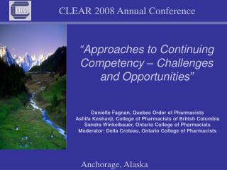 """Approaches to Continuing Competency – Challenges and Opportunities"""
