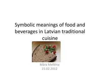 Symbolic meanings of food and beverages in Latvian traditional cuisine