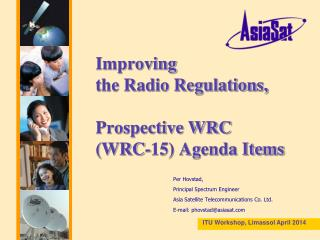 Improving  the Radio Regulations, Prospective WRC  (WRC-15) Agenda Items