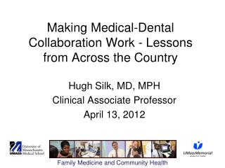 Making Medical-Dental Collaboration Work - Lessons from Across the Country