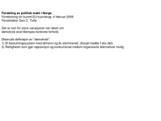 Fordeling av politisk makt i Norge Forelesning for kurset EU-kunnskap, 4 februar 2009