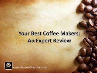 Your Best Coffee Makers: An Expert Review