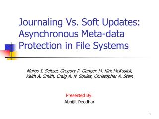 Journaling Vs. Soft Updates: Asynchronous Meta-data Protection in File Systems