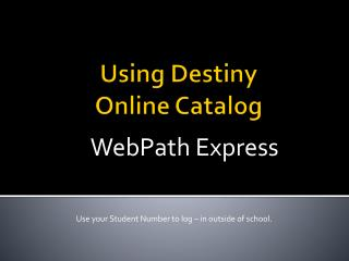 Using Destiny  Online Catalog