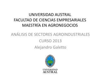 UNIVERSIDAD AUSTRAL FACULTAD DE CIENCIAS EMPRESARIALES MAESTR�A EN AGRONEGOCIOS