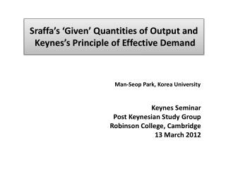 Sraffa's 'Given' Quantities of Output and  Keynes's Principle of Effective Demand
