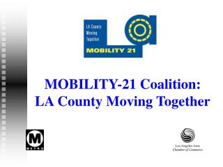 MOBILITY-21 Coalition:  LA County Moving Together