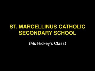 ST. MARCELLINUS CATHOLIC SECONDARY SCHOOL