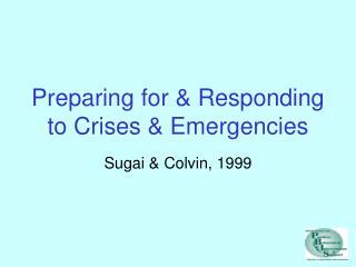 Preparing for & Responding to Crises & Emergencies
