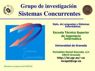 Grupo de investigación Sistemas Concurrentes