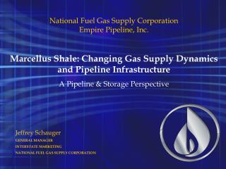 Jeffrey Schauger GENERAL MANAGER INTERSTATE MARKETING NATIONAL FUEL GAS SUPPLY CORPORATION