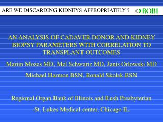 AN ANALYSIS OF CADAVER DONOR AND KIDNEY BIOPSY PARAMETERS WITH CORRELATION TO TRANSPLANT OUTCOMES