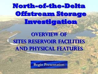 North-of-the-Delta Offstream Storage Investigation Overview of   Sites Reservoir Facilities