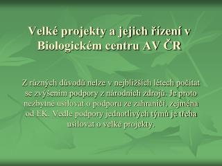 Velké projekty a jejich řízení v Biologickém centru AV ČR