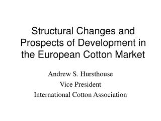 Structural Changes and Prospects of Development in the European Cotton Market