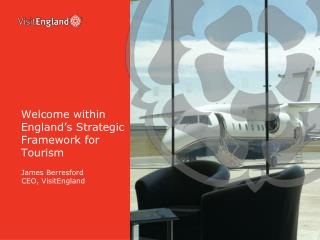 Welcome within England's Strategic Framework for Tourism