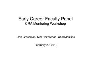 Early Career Faculty Panel CRA Mentoring Workshop