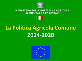 La Politica Agricola Comune 2014-2020