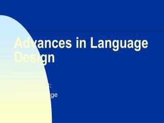 Advances in Language Design