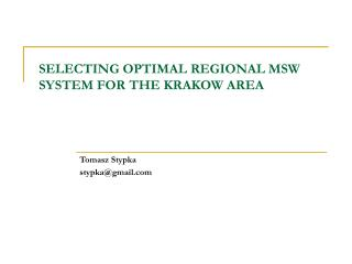 SELECTING OPTIMAL REGIONAL MSW SYSTEM FOR  THE  KRAKOW AREA