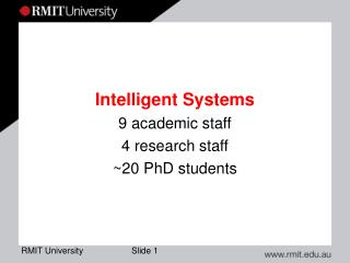 Intelligent Systems 9 academic staff 4 research staff ~20 PhD students