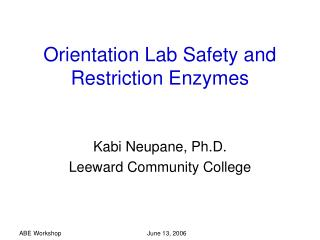 Orientation Lab Safety and Restriction Enzymes