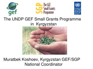 The UNDP GEF Small Grants  Programme  in  Kyrgyzstan