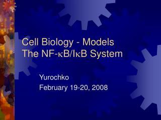 Cell Biology - Models The NF-kB