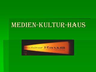 Medien-Kultur-Haus
