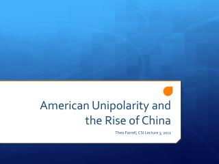 American Unipolarity and the Rise of China