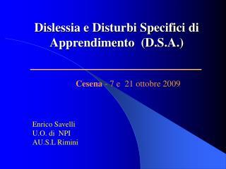 Dislessia e Disturbi Specifici di Apprendimento  (D.S.A.)