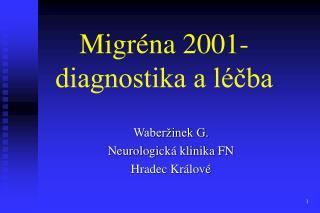 Migréna 2001-diagnostika a léčba