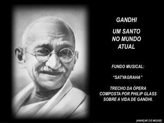 GANDHI  UM SANTO NO MUNDO ATUAL