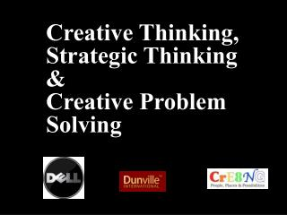 Creative Thinking, Strategic Thinking & Creative Problem Solving