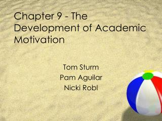 Chapter 9 - The Development of Academic Motivation