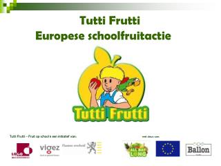 Tutti Frutti   Europese schoolfruitactie