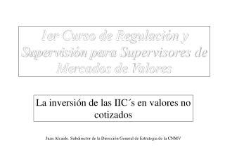 1er Curso de Regulación y Supervisión para Supervisores de Mercados de Valores