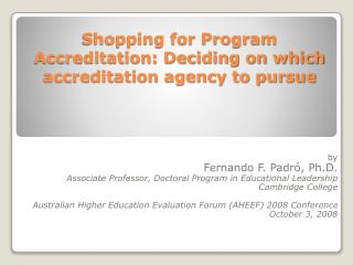 Shopping for Program Accreditation: Deciding on which accreditation agency to pursue