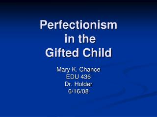 Perfectionism  in the  Gifted Child