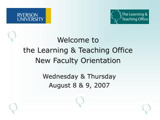 Welcome to the Learning & Teaching Office New Faculty Orientation