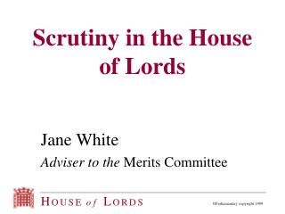 Scrutiny in the House of Lords