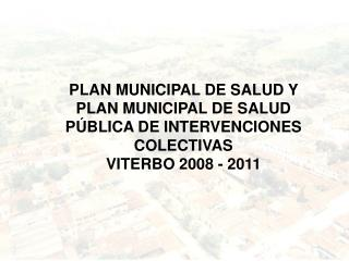 PLAN MUNICIPAL DE SALUD Y PLAN MUNICIPAL DE SALUD PÚBLICA DE INTERVENCIONES COLECTIVAS