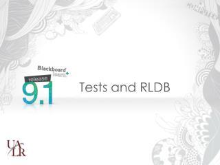 Tests and RLDB