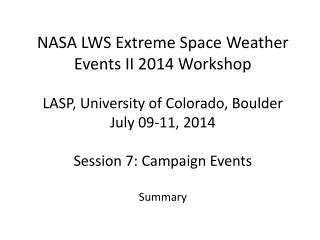 NASA LWS Extreme Space Weather Events II 2014 Workshop