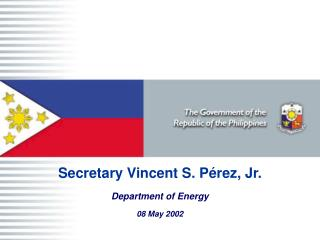 Secretary Vincent S. Pérez, Jr.