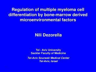 Nili Dezorella Tel - Aviv University Sackler Faculty of Medicine Tel-Aviv Souraski Medical Center