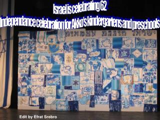 Israel is celebrating 62 Independance celebration for Akko's kindergartens and preschools