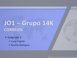 JO1 � Grupo 14K CORREIOS