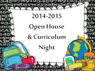 2014-2015  Open House & Curriculum  Night