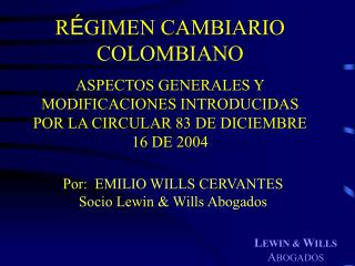 Por:  EMILIO WILLS CERVANTES Socio Lewin & Wills Abogados